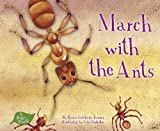 March with the Ants, by Karen Latchana Hedicker