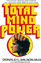 Total Mind Power: How to Use the Other 90% of Your Mind