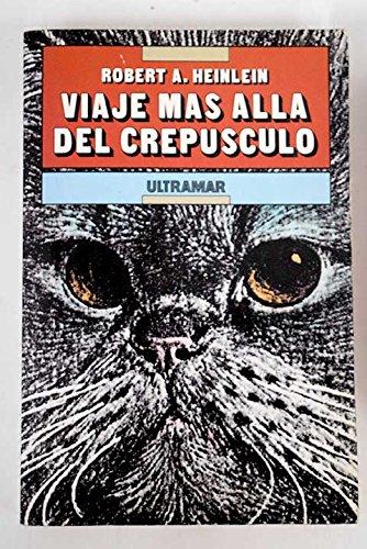Robet A. Heinlein: VIAJE MAS ALLÁ DEL CREPÚSCULO (Barcelona, 1990)