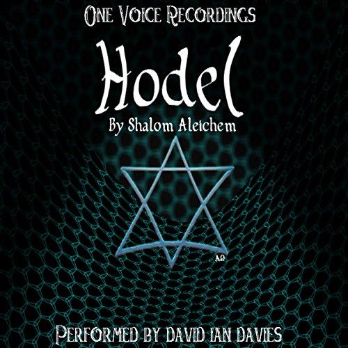 Hodel                   Autor:                                                                                                                                 Shalom Aleichem                               Sprecher:                                                                                                                                 David Ian Davies                      Spieldauer: 32 Min.     Noch nicht bewertet     Gesamt 0,0