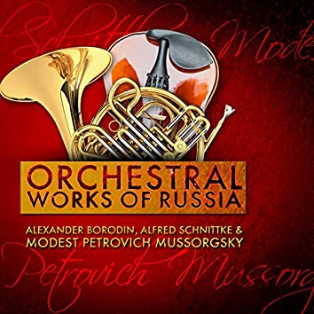 Alexander Borodin, Alfred Schnittke & Modest Petrovich Mussorgsky: Orchestral Works of Russia