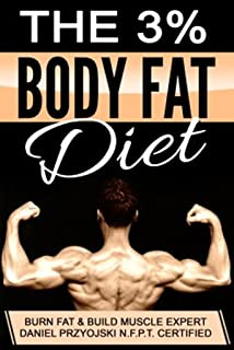 The 3% Body Fat Diet: Burn Fat and Build Muscle Expert Daniel Przyojski NFPT Certified