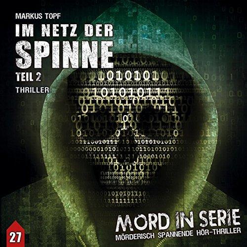 Mord in Serie 27: Im Netz der Spinne (2/2) (Mord in Serie / Mörderisch spannende Hör-Thriller)