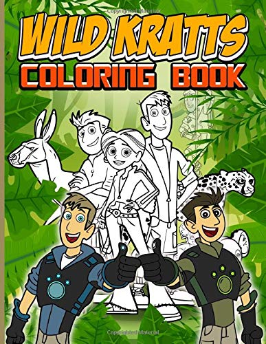 Wild Kratts Coloring Book: Color Wonder Wild Kratts Coloring Books For Adults, Teenagers (Workbook And Activity Books)