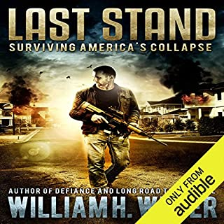 Last Stand     Surviving America's Collapse              By:                                                                                                                                 William H. Weber                               Narrated by:                                                                                                                                 Kevin Stillwell                      Length: 5 hrs and 48 mins     621 ratings     Overall 4.2