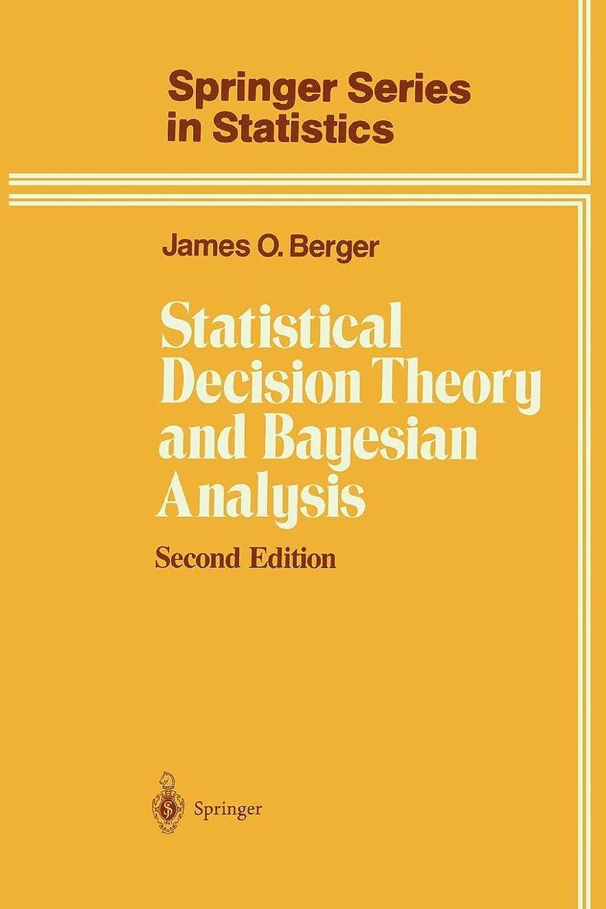 ニンニク錫キャベツStatistical Decision Theory and Bayesian Analysis (Springer Series in Statistics)