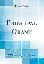 Principal Grant (Classic Reprint)