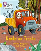 Ducks on Trucks: Band 03/Yellow (Collins Big Cat Phonics for Letters and Sounds)