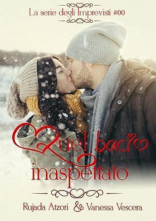 Quel bacio inaspettato (La serie degli Imprevisti Vol. 0)