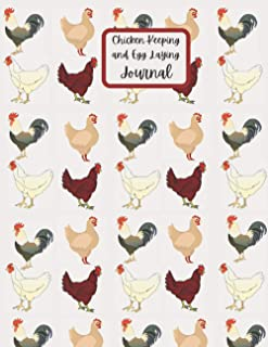 Chicken Keeping and Egg Laying Journal: Egg Tracker Notebook, Expense Logbook for Farms, Homesteads, Backyard Coops, Small Business, Hen Cover