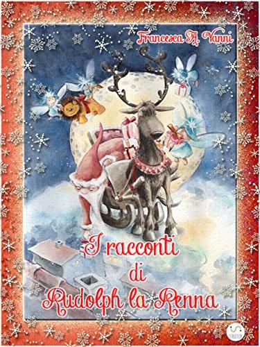 I racconti di Rudolph la renna (Italian Edition)