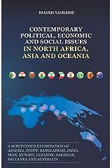 CONTEMPORARY POLITICAL, ECONOMIC AND SOCIAL ISSUES IN NORTH AFRICA, ASIA AND OCEANIA: A SCRUPULOUS EXAMINATION OF ALGERIA, EGYPT, BANGLADESH, INDIA, ... LEBANON, PAKISTAN, SRI LANKA AND AUSTRALIA Paperback
