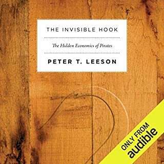 The Invisible Hook     The Hidden Economics of Pirates              By:                                                                                                                                 Peter T. Leeson                               Narrated by:                                                                                                                                 Jeremy Gage                      Length: 7 hrs and 41 mins     2 ratings     Overall 4.5