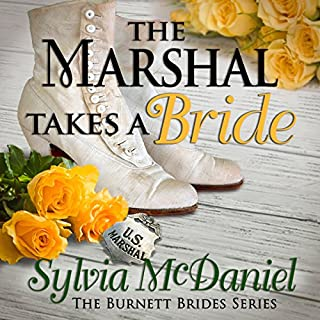 The Marshal Takes a Bride     The Burnett Brides Book 3              By:                                                                                                                                 Sylvia McDaniel                               Narrated by:                                                                                                                                 Lia Frederick                      Length: 9 hrs and 2 mins     32 ratings     Overall 4.6
