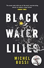 Black Water Lilies: 'A dazzling, unexpected and haunting masterpiece' Daily Mail