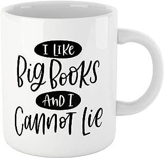 Book Lovers Reading Mug, Quote-- I LIKE BIG BOOKS & I CANNOT LIE