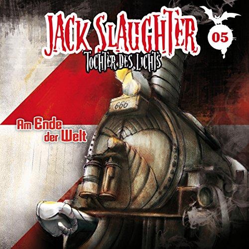 Am Ende der Welt (Jack Slaughter - Tochter des Lichts 5) Titelbild