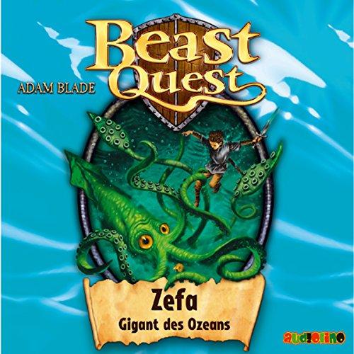 Zefa, Gigant des Ozeans     Beast Quest 7              Autor:                                                                                                                                 Adam Blade                               Sprecher:                                                                                                                                 Jona Mues,                                                                                        Klaus Dittmann                      Spieldauer: 1 Std. und 9 Min.     7 Bewertungen     Gesamt 4,1