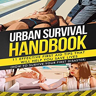 Urban Survival Handbook: 11 Effective First Aid Tips That Will Help You Save Lives cover art