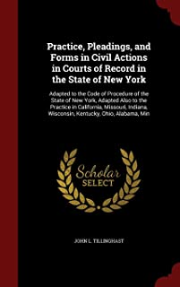 Practice, Pleadings, and Forms in Civil Actions in Courts of Record in the State of New York: Adapted to the Code of Procedure of the State of New ... Wisconsin, Kentucky, Ohio, Alabama, Min