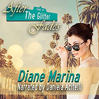 After the Glitter Fades                   Written by:                                                                                                                                 Diane Marina                               Narrated by:                                                                                                                                 Daniela Acitelli                      Length: 10 hrs and 47 mins     1 rating     Overall 4.0