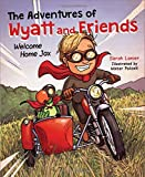 The Adventures of Wyatt and Friends: Welcome Home Jax