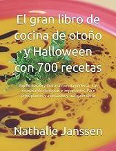 El gran libro de cocina de otoño y Halloween con 700 recetas: Rápido barato y fácil a la comida perfecta - Las recetas más...
