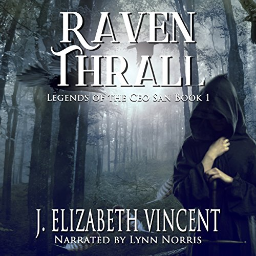 Raven Thrall: Legends of the Ceo San Series, Book 1