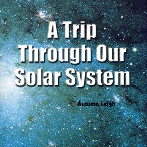 A Trip Through Our Solar System audiobook cover art