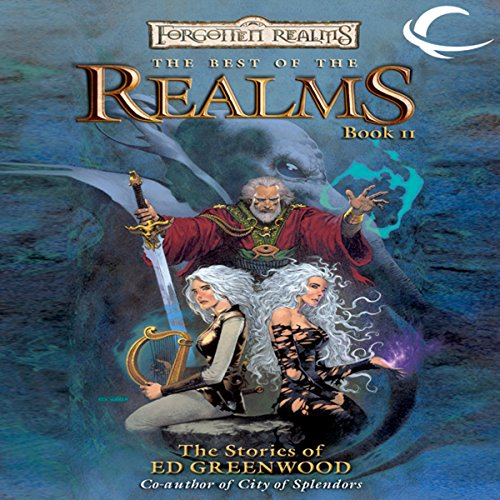 The Best of the Realms, Book II: The Stories of Ed Greenwood audiobook cover art