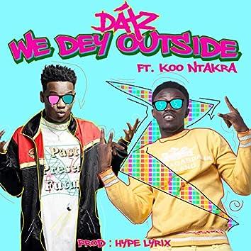 We Dey Outside (feat. Koo Ntakra)