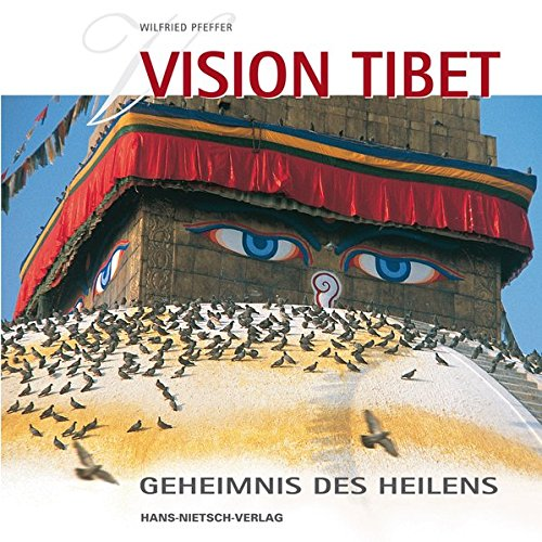 Vision Tibet: Geheimnis des Heilens