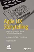 Agile UX Storytelling: Crafting Stories for Better Software Development (English Edition)