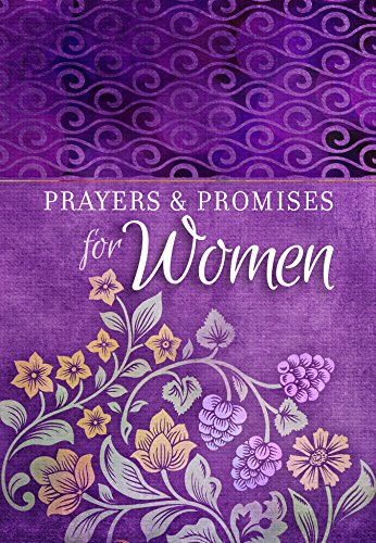 Prayers & Promises for Women (Paperback) – Beautiful, Inspirational Book of Devotionals for Women, Perfect Gift for Mother's Day, Birthday, and Holidays