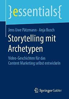 Storytelling Mit Archetypen: Video-Geschichten Für Das Content Marketing Selbst Entwickeln