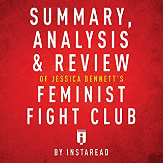 Summary, Analysis & Review of Jessica Bennett's Feminist Fight Club by Instaread audiobook cover art