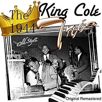 The King Cole Trio (1944 Remastered)