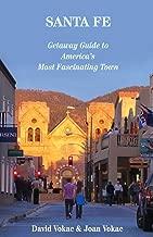 Santa Fe: Getaway Guide to America's Most Fascinating Town