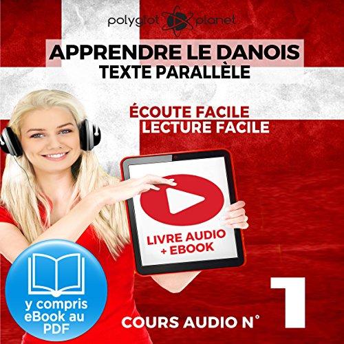Apprendre le danois - Texte parallèle - Écoute facile - Lecture facile: Lire et écouter des Livres en danois - Cours Audio, Volume 1 [Learn Danish] Titelbild