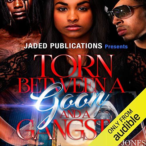 Torn Between a Goon and a Gangsta Audiobook By Jade Jones cover art