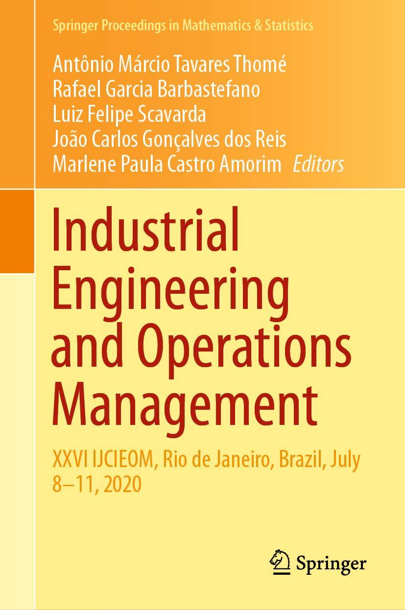 Industrial Engineering and Operations Management: XXVI IJCIEOM, Rio de Janeiro, Brazil, July 8–11, 2020 (Springer Proceedings in Mathematics & Statistics Book 337)