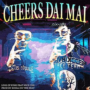 Cheers Dai Mai? (feat. Nicecnx)