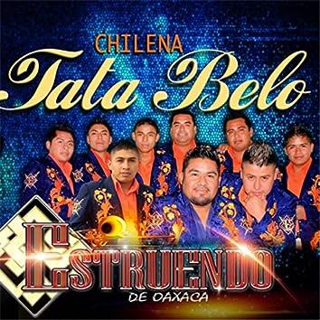 Tata Belo Chilena Estruendo De Oaxaca