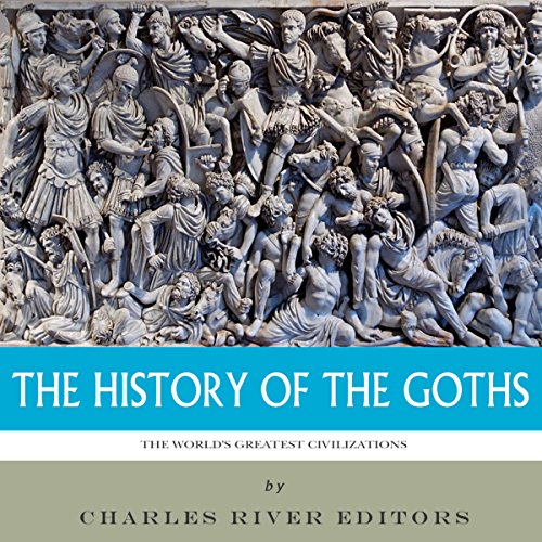 The World's Greatest Civilizations: The History of the Goths cover art