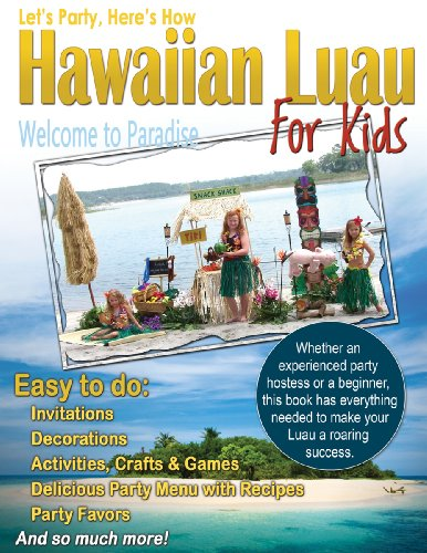 Hawaiian Luau for Kids (Let's Party Here's How Book 1) (English Edition)