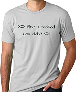 Fine I Evolved You Didn't Funny Atheist T-Shirt