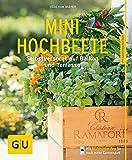 Mini-Hochbeete: Selbstversorgt auf Balkon und Terrasse (GU Pflanzenratgeber) - Joachim Mayer