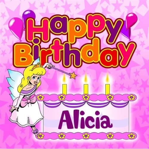 Happy Birthday Alicia By The Birthday Bunch On Amazon