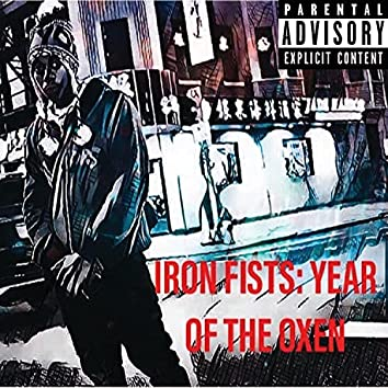 Iron Fists: Year Of The Oxen