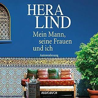 Mein Mann, seine Frauen und ich                   Autor:                                                                                                                                 Hera Lind                               Sprecher:                                                                                                                                 Hera Lind                      Spieldauer: 5 Std. und 17 Min.     55 Bewertungen     Gesamt 3,9